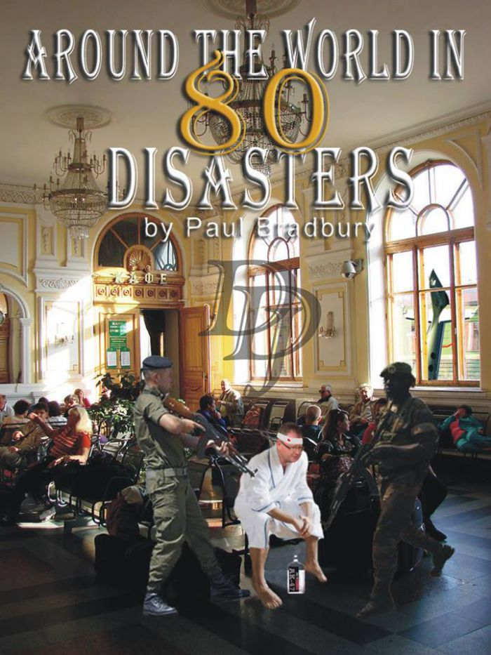 Around the World in 80 Disasters - the Chapter Titles